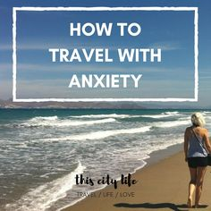 Wondering how you'll be able to travel with anxiety? It can happen! Follow my tried and tested tips.