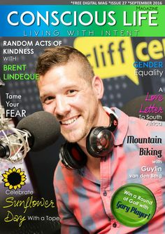 Conscious life sept ed 27 Conscious Life Magazine is proud to be featuring…
