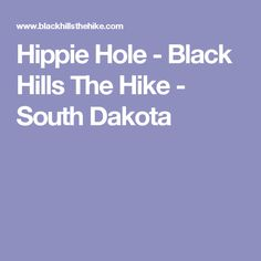 Hippie Hole - Black Hills The Hike - South Dakota