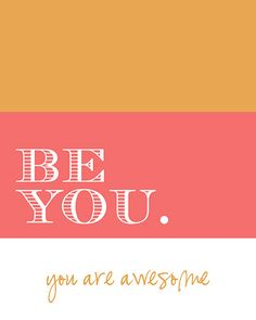 be you awesome