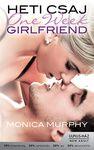 One Week Girlfriend – Heti csaj · Monica Murphy · Könyv