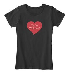 You're Welcome Ladies Front T-shirt | Teespring