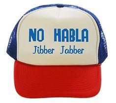 No Habla Jibber Jabber Spanish Trucker Hat Cap red white blue