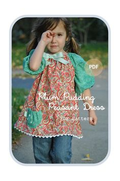 Plum Pudding Peasant Dress or Top - Baby Toddler Girls Easy PDF Dress Pattern Sizes 0-3, 3-6, 6-12, 18 months, 2, 3, 4, 5, 6, 7, 8 by GingerBabyPatterns on Etsy https://www.etsy.com/listing/113104376/plum-pudding-peasant-dress-or-top-baby