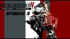 Metal Gear Solid V Ground Zeros EP 3
