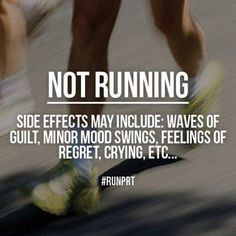 Running Matters #47: Not running. Side effects may include: Waves of guilt, minor mood swings, feelings of regret, crying, etc.