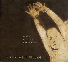 Nurse With Wound - Salt Marie Celeste (CD, Album) at Discogs