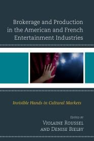 Brokerage and Production in the American and French Entertainment Industries Invisible Hands in Cultural Markets