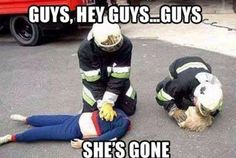 funny firefighter meme, cpr on dummies, she's gone