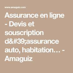 Assurance en ligne - Devis et souscription d'assurance auto, habitation… - Amaguiz