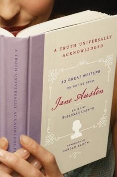 A Truth Universally Acknowledged: 33 Great Writers on Why We Read Jane Austen: I have read this Jane Austen sequel / spin off and give it 5 out of 5 stars