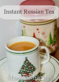 Instant Russian Tea ~ Marty's family's tradition is to drink this tea on Thanksgiving, but she also says it is delicious all Winter long.