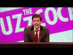 Nevermind The Tennant 1.0 - This is part one of David Tennant hosting the buzzcock. It's hilarious with Dr who jokes all over the place.