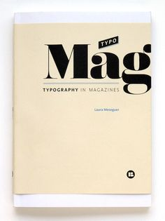 """Typo Mag – Typography in Magazines"" is the first book in a new series of typography books conceived as a source of inspiration for designers who use typography as one of the main resources in their projects, from both an expressive as a communication viewpoint. / Laura Meseguer"