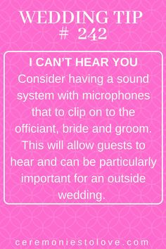 Your vows are one of the most important parts of the day. Wedding guests often struggle to hear the words. Use this tip to make sure that everyone can not only see but also hear your ceremony. Wedding Advice, Wedding Planning Tips, Plan Your Wedding, Wedding Ceremony, Wedding Planner, Destination Wedding, Wedding Hacks, Wedding Rings, Wedding Tokens