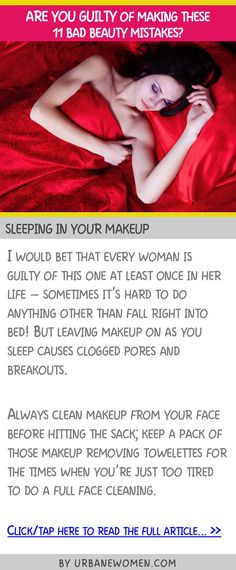 Are you guilty of making these 11 bad beauty mistakes - Sleeping in your makeup