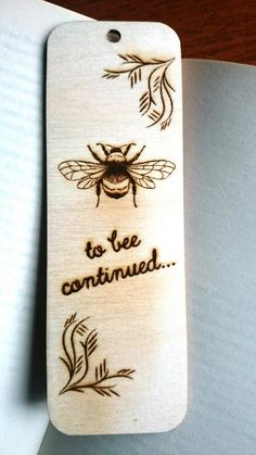 Bumble Bee Wooden Bookmark Book & Cup of Tea I fell asleep here owl personalise to bee continued teacher reading books fathers day Wood Design Wood Burning Crafts, Wood Burning Patterns, Wood Burning Art, Wood Crafts, Diy Wood, Wood Burning Projects, Bee Crafts, Wood Projects, Diy Bookmarks