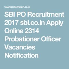 SBI PO Recruitment 2017 sbi.co.in Apply Online 2314 Probationer Officer Vacancies Notification