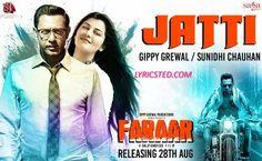 Jatti lyrics from Punjabi Songs Song: Jatti Movie: Faraar (2015) / Farar Singers: Gippy Grewal, Sunidhi Chauhan  #GippyGrewal #SunidhiChauhan #PUnjabi  Lyricsted: http://www.lyricsted.com/jatti-lyrics-gippy-grewal-faraar/#ixzz3hIv2JAx7