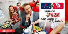 Delta & Virgin Australia: Suspend Hot Food Service After Caterer Is Hit By Listeria  #DeltaAirlines and #VirginAustralia have stopped #servinghotmeals ... International Airport after #listeria was found in the caterer's kitchen. ... American Airlines suspended service from Gate Gourmet at LAX two weeks ago.