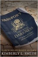 Passport Through Darkness: A True Story of Danger and Second Chances  Excellent Read