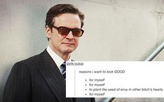 reasons I want to look GOOD Kingsman Harry, Eggsy Kingsman, Kingsman Movie, Kingsman The Secret Service, The Man From Uncle, Taron Egerton, Colin Firth, Text Posts, Movies And Tv Shows