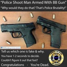 """""""Police Shoot Man Armed With BB Gun"""" """"Why would they do that? That's Police Brutality!"""" Tell us which one is fake & why. You have seconds to decide. Couldn't figure it out that fast? Police Quotes, Police Humor, Police Officer, Leo Police, Funny Police, Cops Humor, Drunk Humor, Ecards Humor, Nurse Humor"""