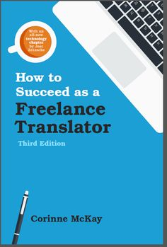 E-books by Corinne McKay, with practical information about how to launch and run a successful freelance translation business.