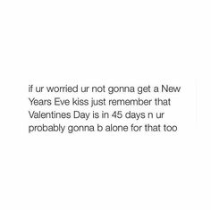 Lol me  #newyears #newyearskiss #2016 #valentineday #alone #single #singleasf #Foreveralone by darling.y0ull.b3.okay