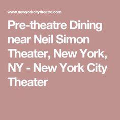 Pre Theatre Dining Near Neil Simon Theater New York Ny