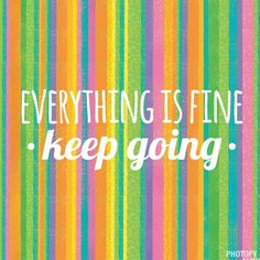 Everything is alright even it's not what you want :))
