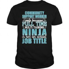 Community-Support-Worker Ninja Tshirt T-Shirts, Hoodies (19.95$ ==► Order Here!)