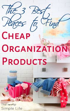 Where to find cheap organization products | Get organized for free | Dollar store organization | Inexpensive ways to be more organized. via @mostlysimple1