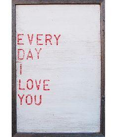 Everyday I Love You Artwork $255
