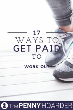 Whether you're starting a side business that keeps you active or choosing a physical career, here are 17 ideas to help you get paid to work out. - The Penny Hoarder http://www.thepennyhoarder.com/get-paid-to-work-out/