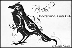 Noche Underground Dinner Club by Leticia Alaniz.  It's a secret dinner club for food lovers who enjoy surprise menus and a bohemian atmosphere.