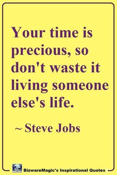 Top 20 Inspirational Quotes For Modern Living Your time is precious, so don't waste it living someone else's life. Click The Pin For More Inspirational Quotes. Share this Q Postive Quotes, Motivational Quotes For Life, Daily Quotes, Quotes To Live By, Inspirational Quotes, Smart Quotes, Best Quotes, Funny Quotes, Change Quotes Job
