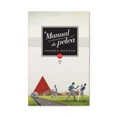 $28000 - Manual de Pelea - Andrés Burgos.  | Rey Naranjo / Cómpralo en linea http://rey-naranjo.monomi.co/products/manual-de-pelea-andres-burgos/