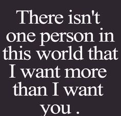 70 Sexy Love Quotes for Him and Her with Images I Want You Quotes, Needing You Quotes, Flirty Quotes For Him, Sexy Love Quotes, Cute Quotes For Life, Love Yourself Quotes, Sweet Romantic Quotes, Hot Quotes, Kinky Quotes
