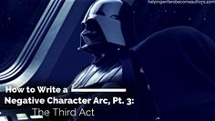 In a word, the negative character arc is about failure, and this becomes nowhere more clear than in the Third Act.