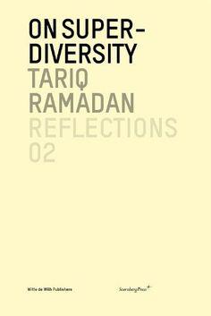 Tariq Ramadan - On Super-Diversity (Reflections 02) by Tariq Ramadan, http://www.amazon.com/dp/1934105775/ref=cm_sw_r_pi_dp_FjB7qb1D0MC9W