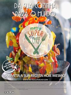 Amostras e Passatempos: 1ª Edição Metro Super Chef - Ganha uma viagem ao P...