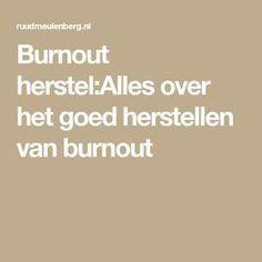 Burnout herstel:Alles over het goed herstellen van burnout