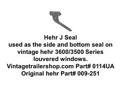 The J seal is used as the side and bottom seal on vintage Hehr Series 3600 windows.