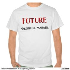 Future Warehouse Manager Tshirt
