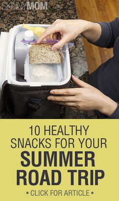 Get the Skinny on 10 Healthy Snacks For Your Summer Road Trip!!!!!!