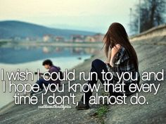 i almost do. <3