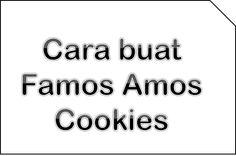 Cara buat Famos Amos Cookies