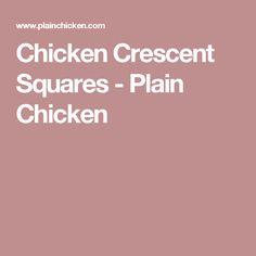 Chicken Crescent Squares - Plain Chicken