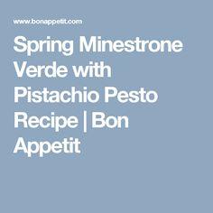 Spring Minestrone Verde with Pistachio Pesto Recipe | Bon Appetit
